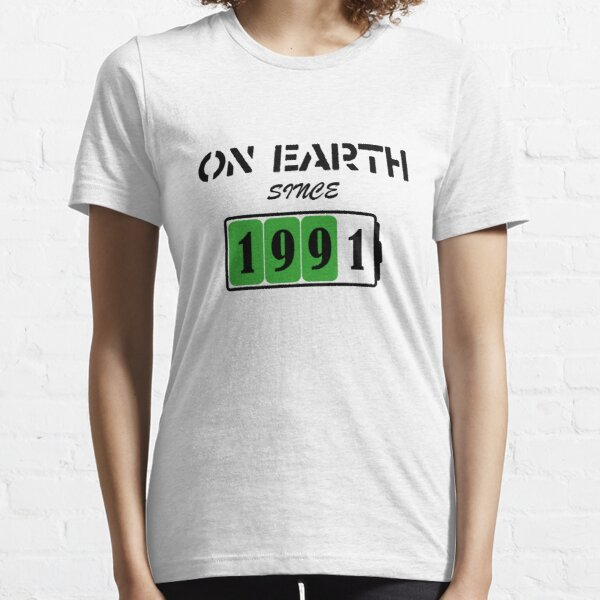 On Earth Since 1991 Essential T-Shirt