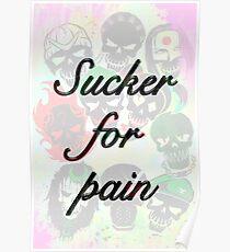 Sucker for Pain Poster