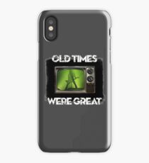 Old times were great iPhone Case/Skin