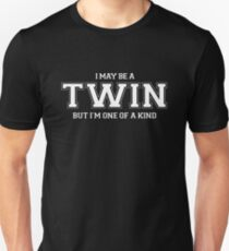 Yes I'm a TWIN But I'm One of A Kind, funny Twins gift Unisex T-Shirt