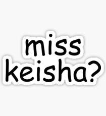 Miss Keisha? Sticker Sticker