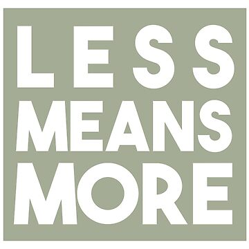 Less means More by inkDrop