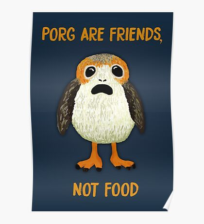 Porg Are Friends Not Food Poster