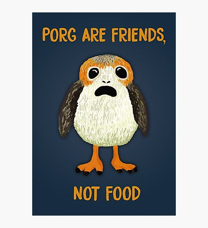 Porg Are Friends Not Food Photographic Print