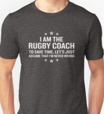 Rugby Coach Assume I'm Never Wrong Funny Gift Unisex T-Shirt