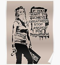 If You Want to Achieve Greatness Stop Asking Permission Poster