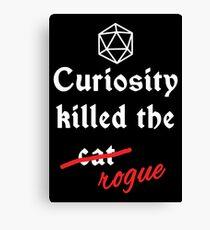 Dnd - Curiosity killed the rogue Canvas Print