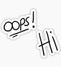 Oops! Hi Sticker