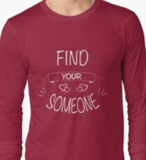 Find your someone T-Shirt