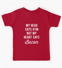 My Head Says Gym But My Heart Says Bacon (Statement) Kids Clothes