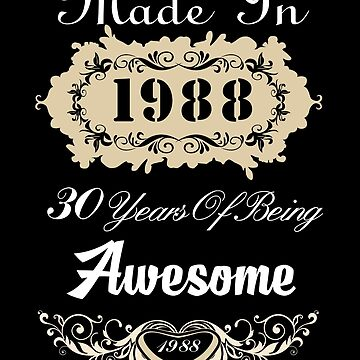 Made in 1988 30 years of being awesome by MyFamily