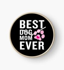 Funny Best Dog Mom Ever Pink Paw Proud Mother Clock