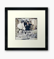 You're not Frank Sinatra Helicopter Cool Framed Print