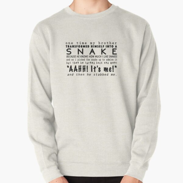 and then he stabbed me Pullover Sweatshirt