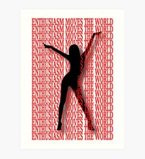 ❀◕‿◕❀ ENTHUSIASM MOVES THE WORLD ❀◕‿◕❀ Art Print