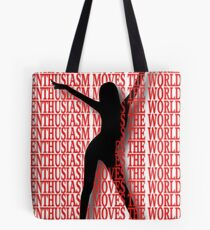 ❀◕‿◕❀ ENTHUSIASM MOVES THE WORLD ❀◕‿◕❀ Tote Bag