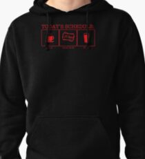 TODAY'S SCHEDULE? 25 LAPS! Pullover Hoodie