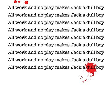 All work and no play makes Jack a dull boy pillow by azummo