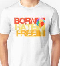 born hate free T-Shirt