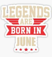 Legend Are Born In June Merchandise Sticker