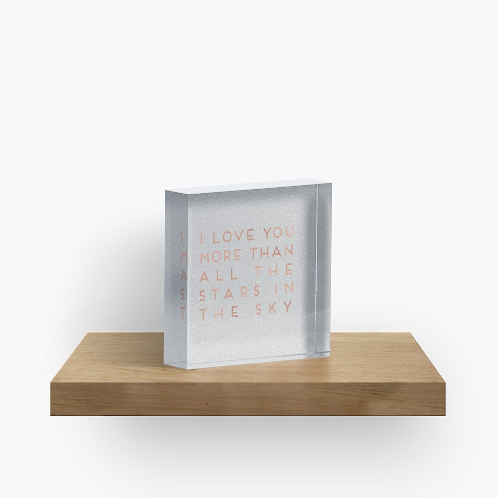 I Love You More Than All The Stars In The Sky Acrylic Block
