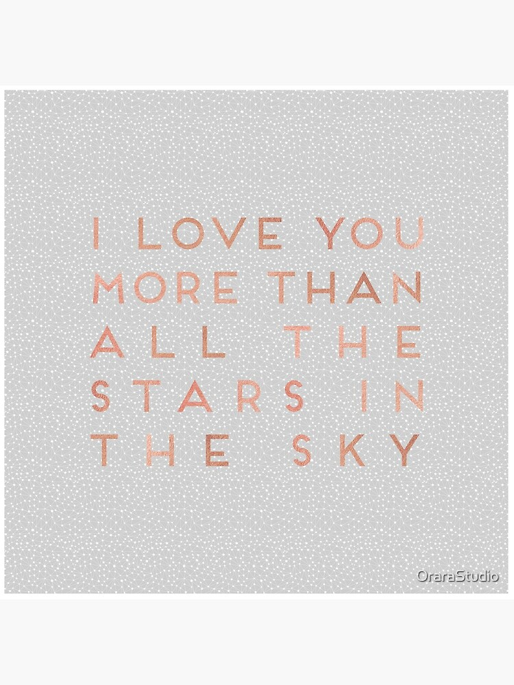I Love You More Than All The Stars In The Sky by OraraStudio