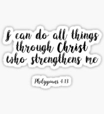 I can do all things through Christ who strengthens me Philippians 4:13 Sticker