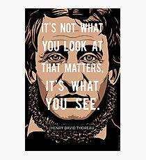 Henry David Thoreau quote: What you see Photographic Print
