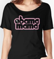 obama mama Women's Relaxed Fit T-Shirt