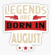 Legend Are Born In August Merchandise Sticker
