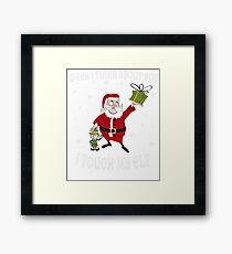 Cool Christmas Gifts When I Think About You I Touch My Elf Funny Xmas Gifts Framed Print