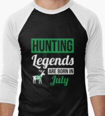 Hunting Legends Are Born In July T-Shirt