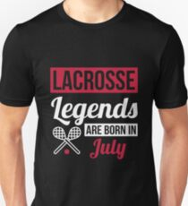 Lacrosse Legends Are Born In July T-Shirt