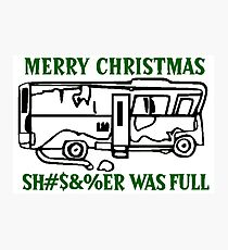 Merry Christmas Sh#s&%er Was Full Photographic Print