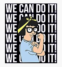 We Can Do It! Tina Belcher The Riveter Photographic Print