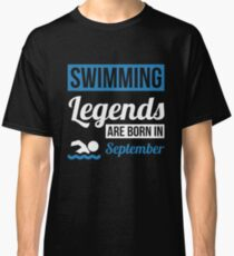 Swimming Legends Are Born In September Classic T-Shirt