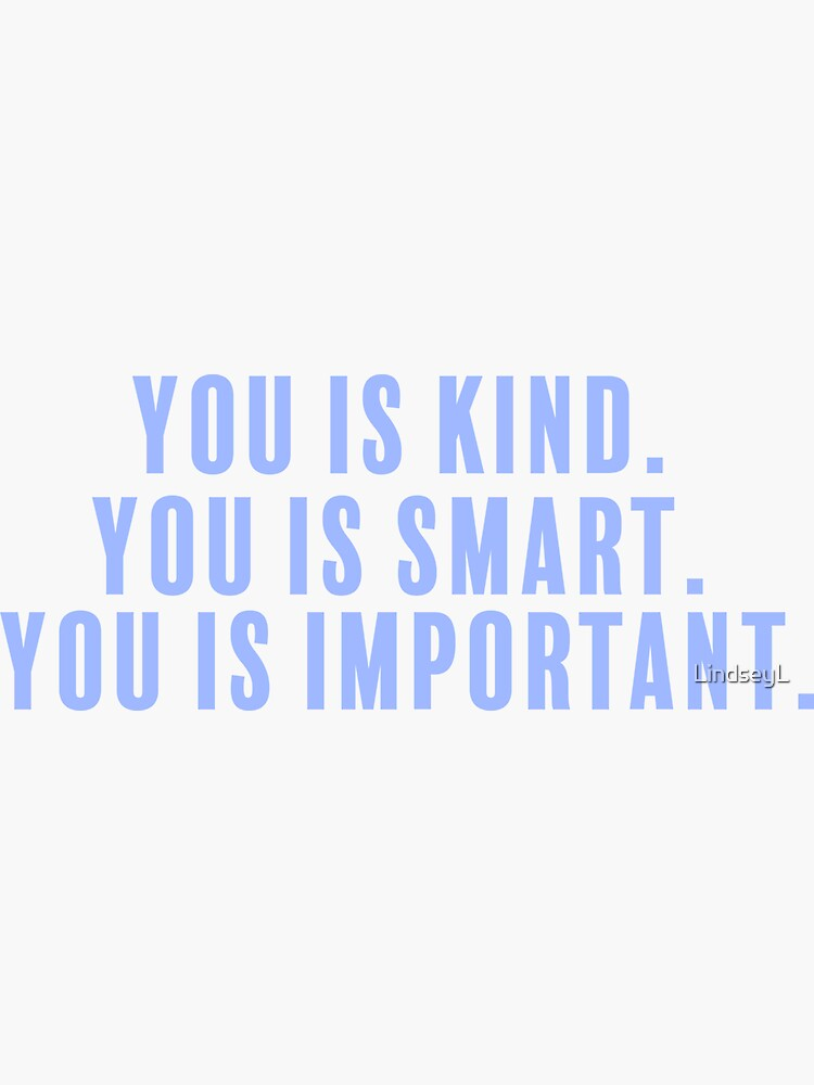 Kind. Smart. Important.  by LindseyL