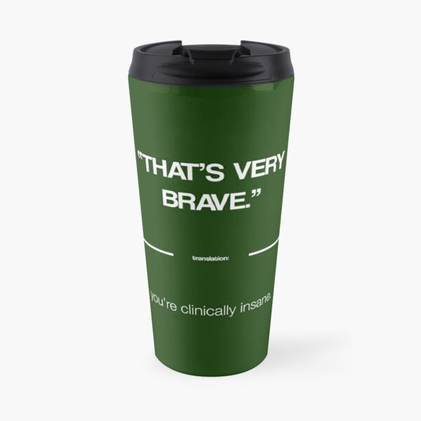 That's Very Brave - The Politeness Dictionary Travel Mug