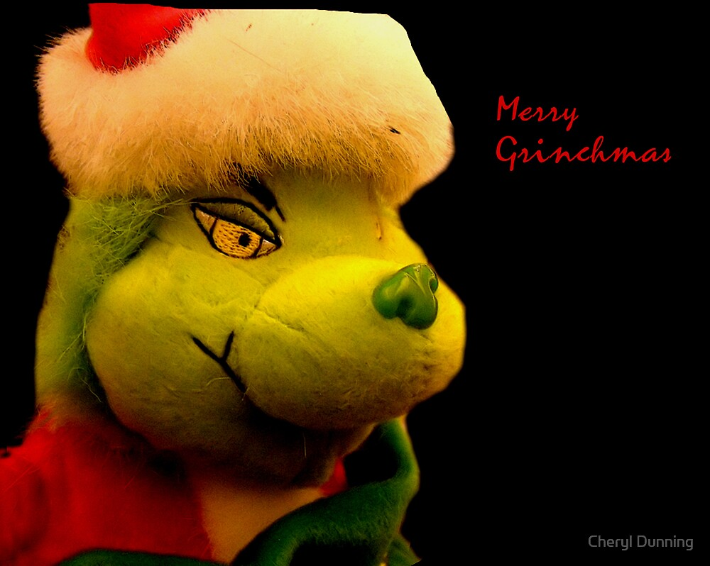 Merry Grinchmas by Cheryl Dunning