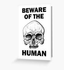 Beware Of The Human - Black Greeting Card