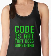 Code Is Art That Does Something Funny Computer Programming Coding Gift Women's Tank Top