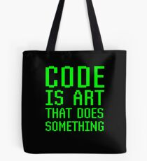 Code Is Art That Does Something Funny Computer Programming Coding Gift Tote Bag