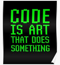 Code Is Art That Does Something Funny Computer Programming Coding Gift Poster