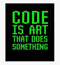 Code Is Art That Does Something Funny Computer Programming Coding Gift Photographic Print
