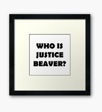 Who Is Justice Beaver? Framed Print