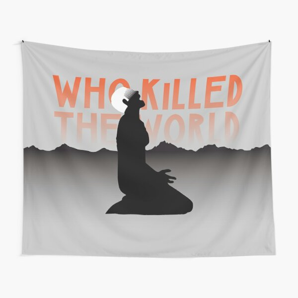 Who Killed The World? Tapestry