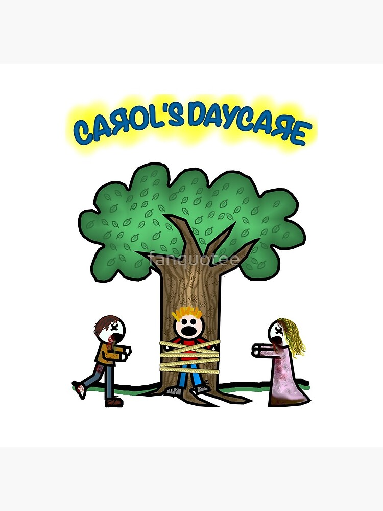 Carol's Daycare Inspired by The Walking Dead by fanquotee