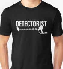 Detectorist | Funny Metal Detecting Unisex T-Shirt