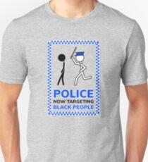 Police Now Targeting Black People Unisex T-Shirt