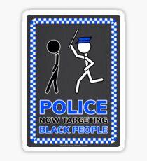 Police Now Targeting Black People Sticker